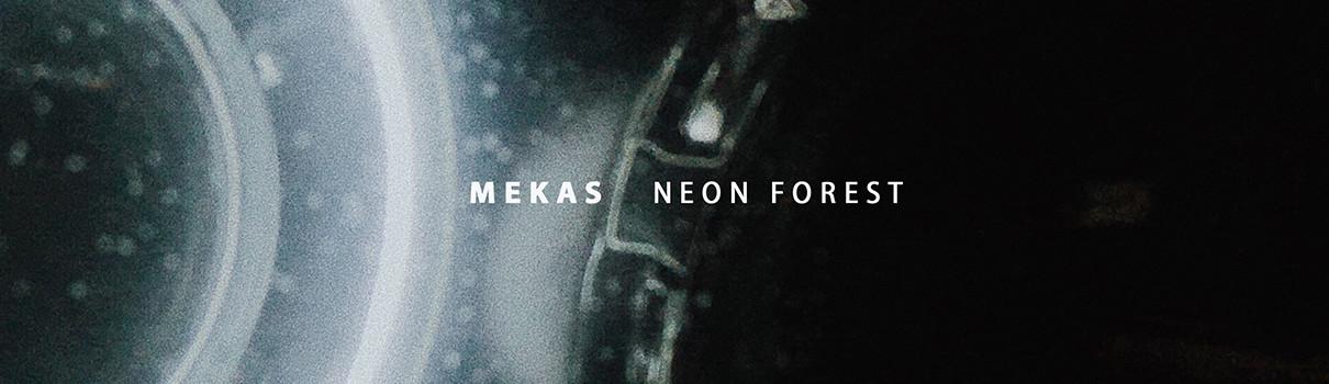 Mekas – Neon Forest